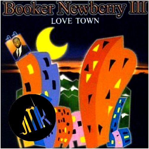 Booker Newberry III - Love Town / Doin' What Comes Naturally